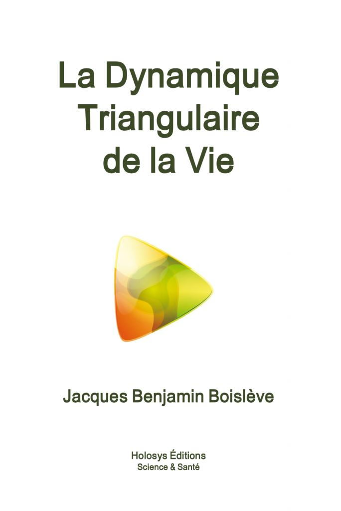 Dynamique Triangulaire de la vie